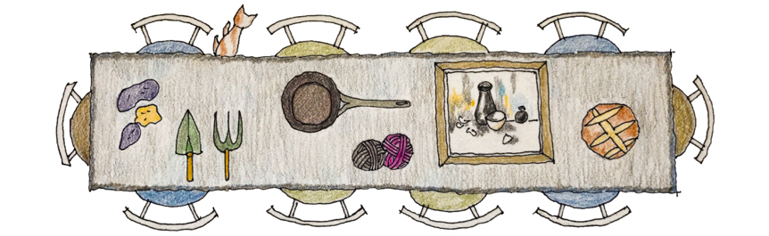 Illustration of dining table with potatoes, gardening tools, frying pan, yarn, painting and bread. Illustration by Christine Hanway.